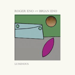 Luminous by Roger Eno  and   Brian Eno