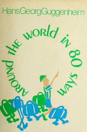 Around the world in 80 ways by Hans Georg Guggenheim