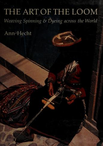 Cover of: The art of the loom | Ann Hecht