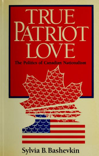Cover of: True patriot love | Sylvia B. Bashevkin