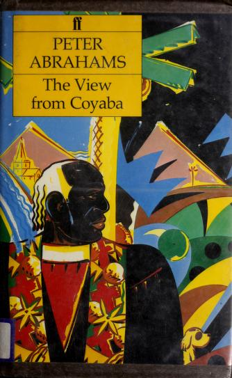 Cover of: The view from Coyaba | Abrahams, Peter